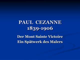 PAUL  CEZANNE 1839-1906
