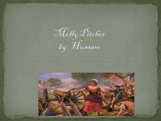 Molly Pitcher by:  Hussam
