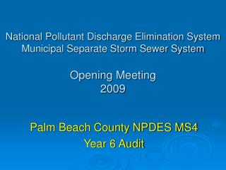 National Pollutant Discharge Elimination System Municipal Separate Storm Sewer System  Opening Meeting 2009