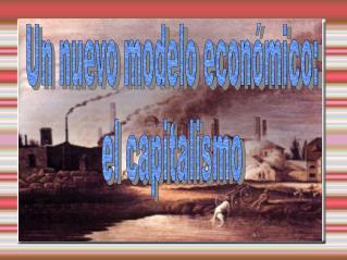 Un nuevo modelo económico: el capitalismo