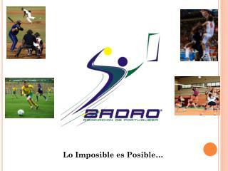 Lo  Imposible es Posible…