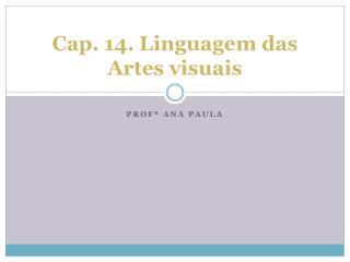 Cap. 14. Linguagem das Artes visuais