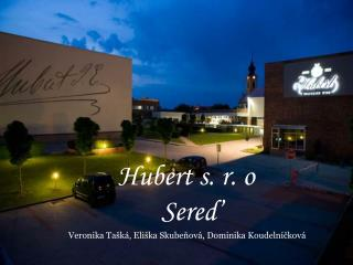 Hubert s. r. o  Sereď  Veronika Tašká, Eliška Skubeňová, Dominika Koudelníčková