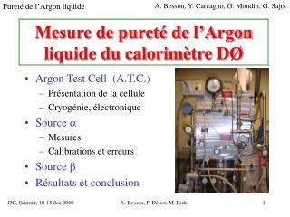 Mesure de pureté de l'Argon liquide du calorim ètre DØ