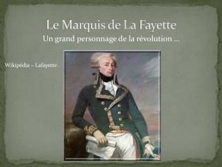 Le Marquis de La  F ayette