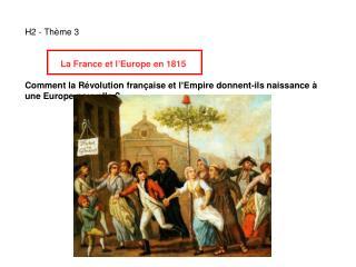 H2 - Th � me 3 La France et l � Europe en 1815
