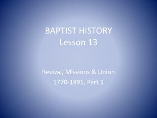 BAPTIST HISTORY Lesson 13