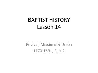 BAPTIST HISTORY Lesson 14