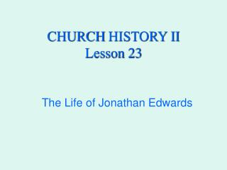 CHURCH HISTORY II Lesson 23