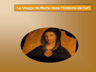 Le visage de Marie dans l�histoire de l�art