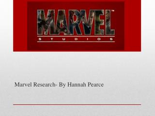 Marvel Research- By Hannah Pearce