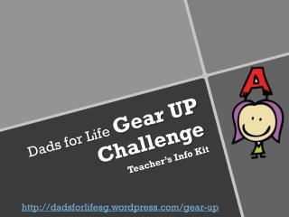 Dads for Life  Gear UP Challenge