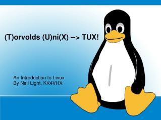 (T)orvolds (U)ni(X) --> TUX!