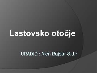 URADIO : Alen Bajsar 8.d.r