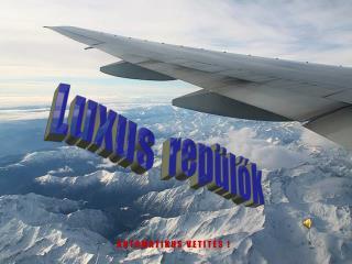 Luxus  repülők