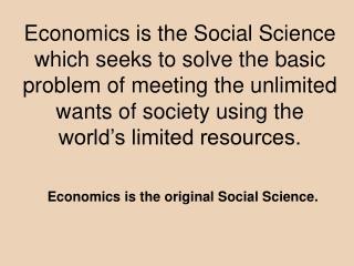 Economics is the original Social Science.