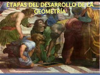ETAPAS DEL DESARROLLO DE LA GEOMETRÍA