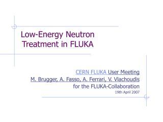 Low-Energy Neutron Treatment in FLUKA