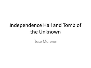 Independence Hall and Tomb of the Unknown