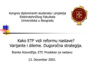 Kako ETF vidi reformu nastave?  Varijante i dileme .  Dugoro čna strategija .