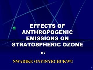 EFFECTS OF ANTHROPOGENIC EMISSIONS ON STRATOSPHERIC OZONE