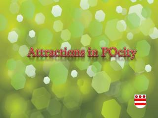 Attractions  in  POcity