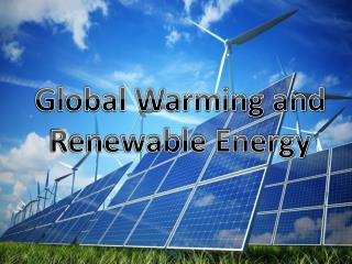 Global Warming and Renewable Energy