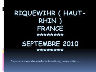 RIQUEWIHR ( Haut-Rhin ) France ******** Septembre 2010 ********