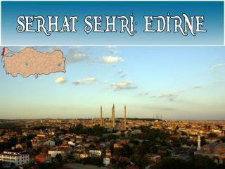 Edirne ne zaman  Osmanlı Devleti' ne katılmıştır?