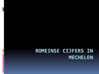 Romeinse cijfers in Mechelen