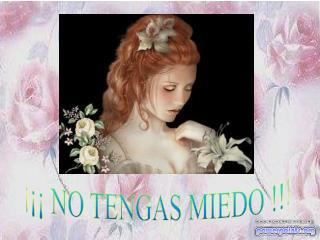 ��� NO TENGAS MIEDO !!!
