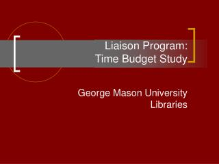 Liaison Program:                       Time Budget Study