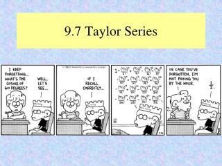 9.7 Taylor Series