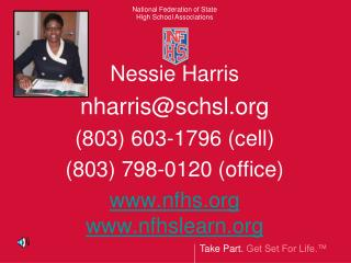 Nessie Harris nharris@schsl (803) 603-1796 (cell) (803) 798-0120 (office)