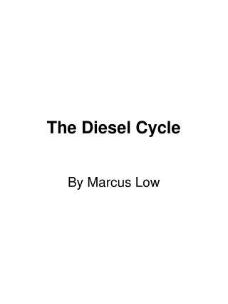 The Diesel Cycle