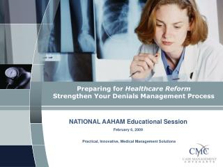 Preparing for Healthcare Reform Strengthen Your Denials Management Process