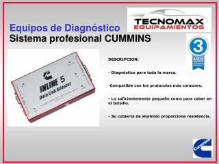 Equipos de Diagnóstico Sistema profesional CUMMINS
