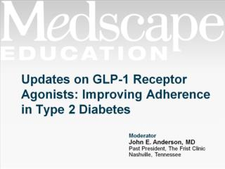 Updates on GLP-1 Receptor Agonists: Improving Adherence in Type 2 Diabetes
