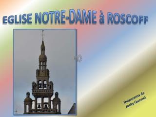 EGLISE NOTRE-DAME à ROSCOFF