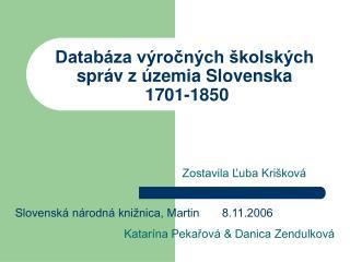 Databáza výročných školských správ z územia Slovenska  1701-1850