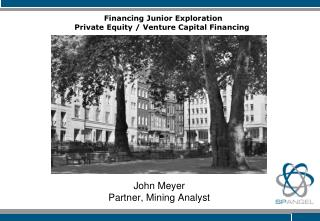 John Meyer Partner, Mining Analyst