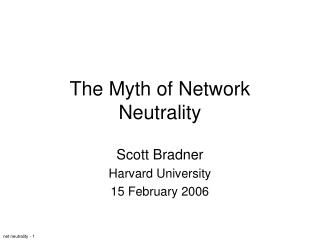 The Myth of Network Neutrality