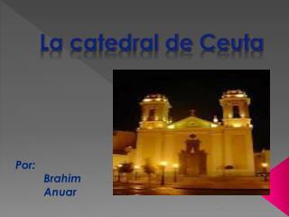 La catedral de Ceuta