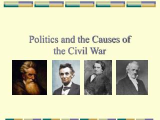 Politics and the Causes of the Civil War