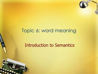 Topic 6: word meaning