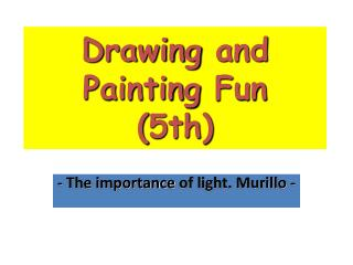 Drawing  and  Painting Fun (5th)