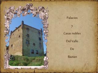 Palacios y Casas nobles Del Valle  De  Baztan