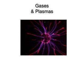 Gases  Plasmas
