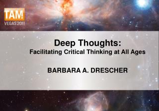 Deep Thoughts: Facilitating Critical Thinking at All Ages