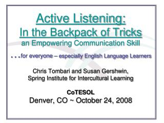 The Spring Institute  for Intercultural Learning 1610 Emerson St. Denver, CO 80218